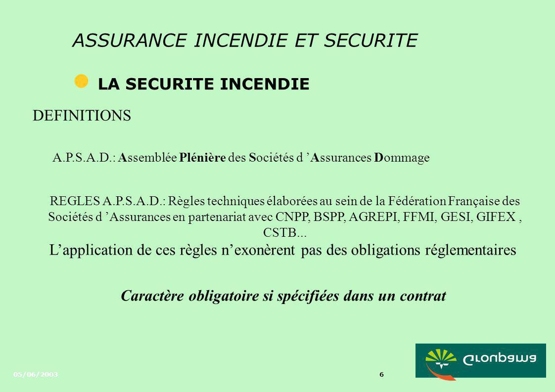 05/06/2003 5 ASSURANCES INCENDIE ET SECURITE l CONNAISSANCE DU RISQUE Eléments d appréciationRabais / Majorations Construction 20 %50 % Chauffage 0 à