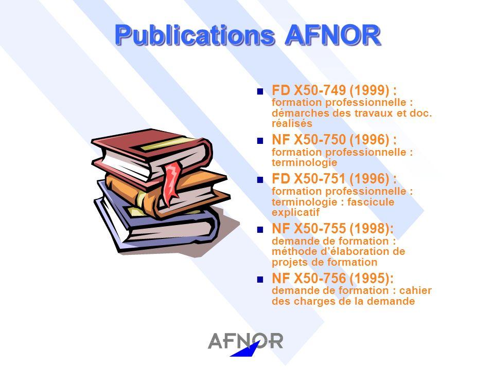 Publications AFNOR n FD X50-749 (1999) : formation professionnelle : démarches des travaux et doc.