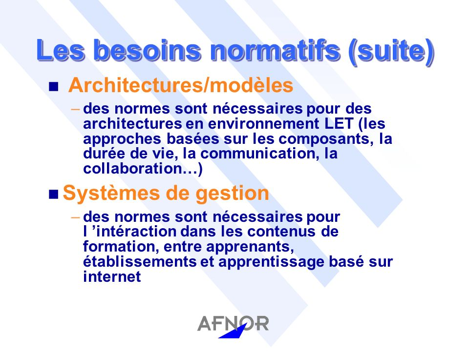 Normes en cours au SC 36 n ISO/IEC 2382-36 Vocabulary for LET n ISO/IEC 19781-1 Vocabulary : registry content n ISO/IEC 19781-2 Vocabulary : registration authority process n ISO/IEC 19779-1 Collaborative workplace : data model n ISO/IEC 10780-1 Learner to learner interaction scheme n ISO/IEC 24703-13 Participant identifier