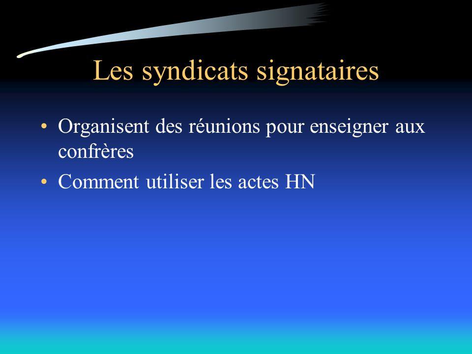 Les syndicats signataires Organisent des réunions pour enseigner aux confrères Comment utiliser les actes HN