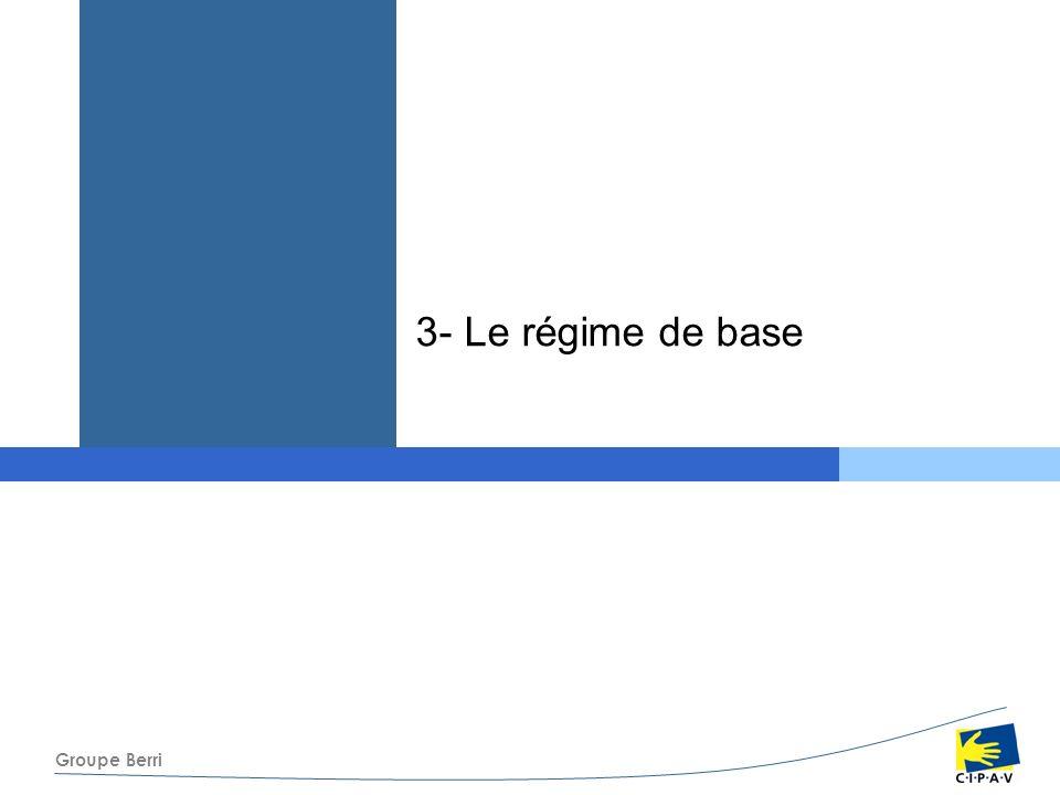 Groupe Berri 3- Le régime de base