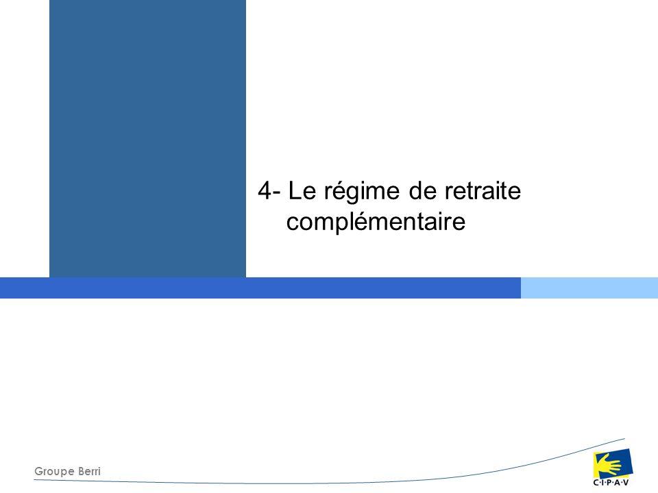 Groupe Berri 4- Le régime de retraite complémentaire