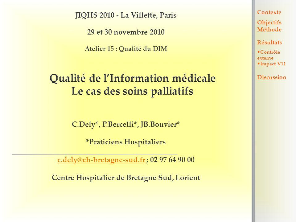 Qualité de lInformation médicale Le cas des soins palliatifs C.Dely*, P.Bercelli*, JB.Bouvier* *Praticiens Hospitaliers c.dely@ch-bretagne-sud.frc.del