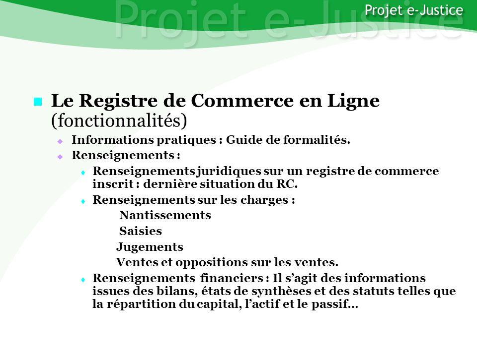 Projet e-JusticeYounès EL MECHRAFIPage n°13 Le Registre de Commerce en Ligne (fonctionnalités) Le Registre de Commerce en Ligne (fonctionnalités) Info
