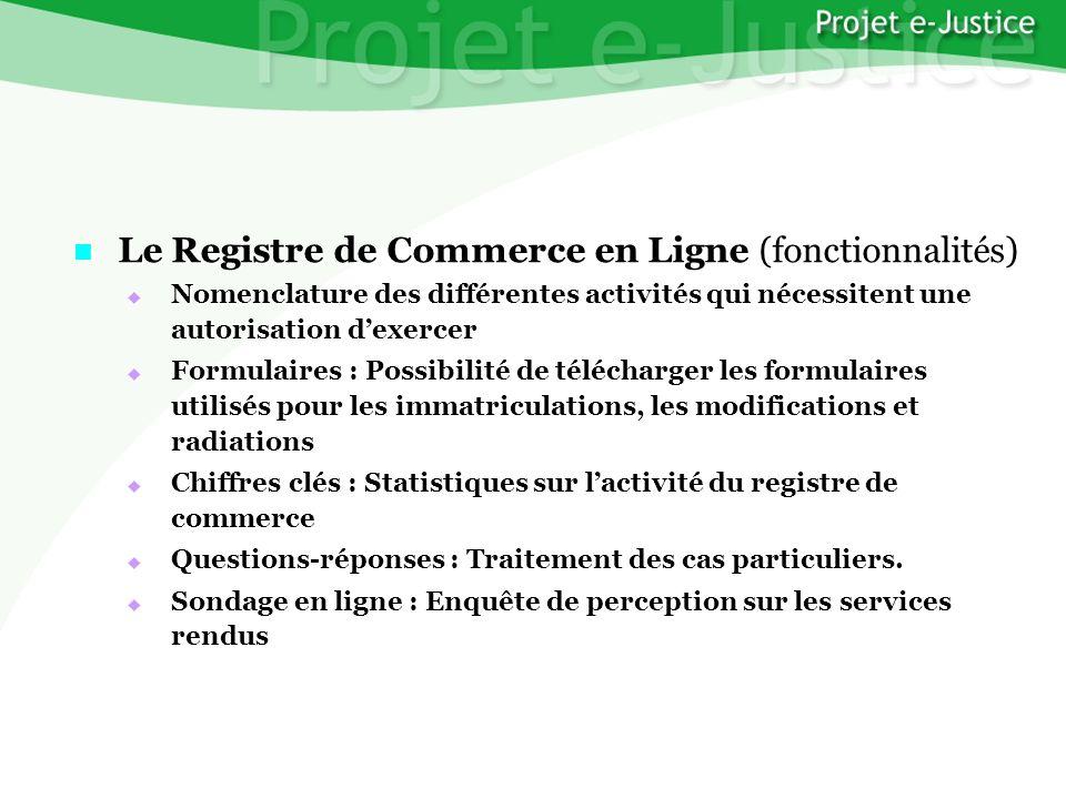 Projet e-JusticeYounès EL MECHRAFIPage n°14 Le Registre de Commerce en Ligne (fonctionnalités) Le Registre de Commerce en Ligne (fonctionnalités) Nome