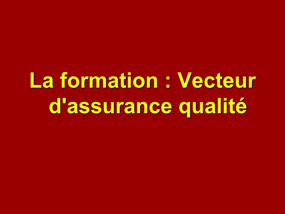 La formation : Vecteur d'assurance qualité