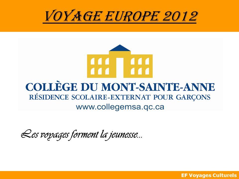 EF Voyages Culturels Voyage Europe 2012 Les voyages forment la jeunesse…