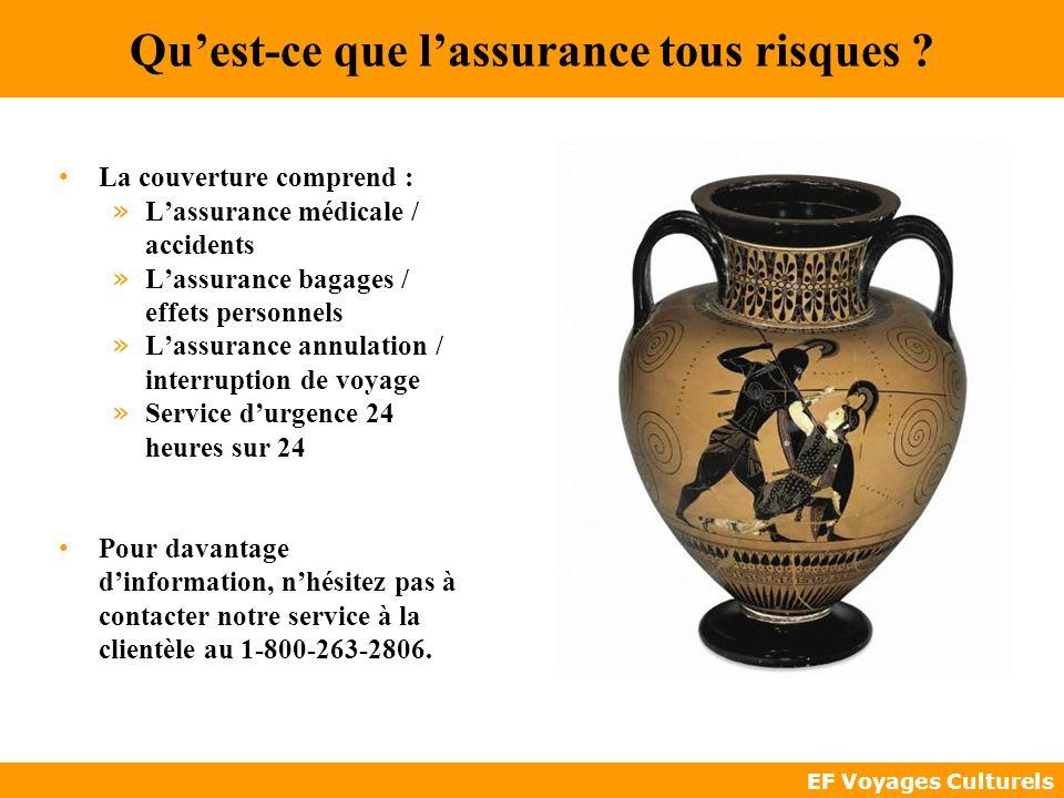 EF Voyages Culturels Quest-ce que lassurance tous risques ? La couverture comprend : » Lassurance médicale / accidents » Lassurance bagages / effets p