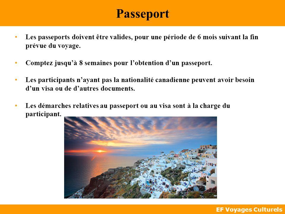 EF Voyages Culturels Passeport Les passeports doivent être valides, pour une période de 6 mois suivant la fin prévue du voyage. Comptez jusquà 8 semai