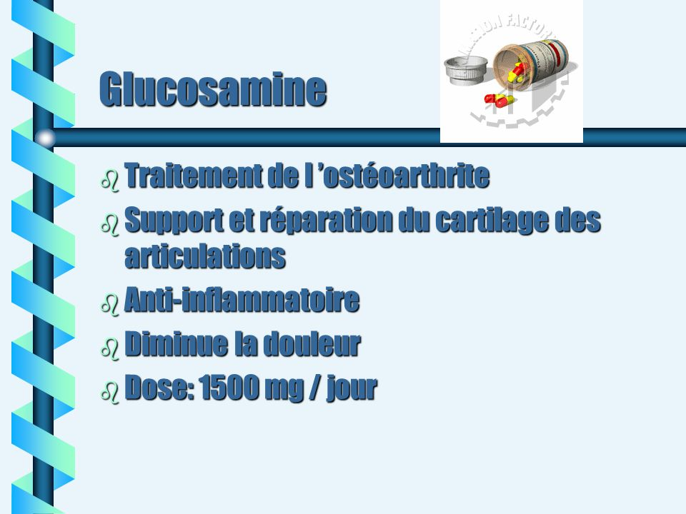 Glucosamine b Traitement de l ostéoarthrite b Support et réparation du cartilage des articulations b Anti-inflammatoire b Diminue la douleur b Dose: 1