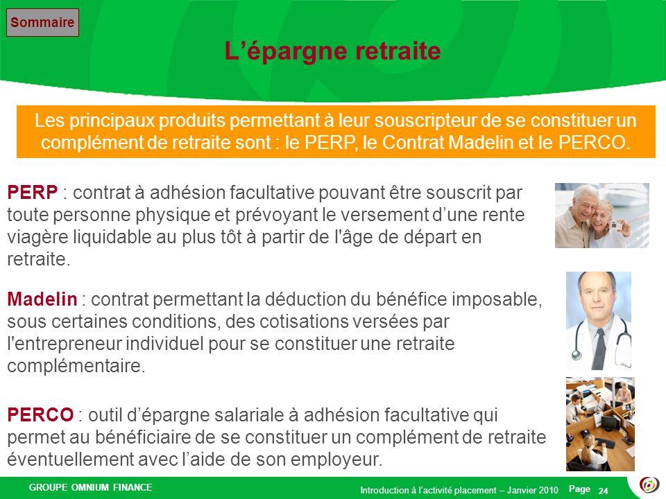 GROUPE OMNIUM FINANCE Introduction à lactivité placement – Janvier 2010 Page 24 Lépargne retraite Sommaire PERP : contrat à adhésion facultative pouva