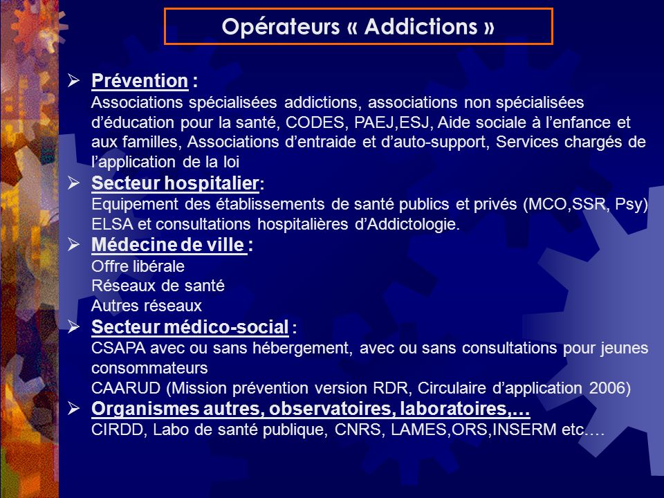 Prévention : Associations spécialisées addictions, associations non spécialisées déducation pour la santé, CODES, PAEJ,ESJ, Aide sociale à lenfance et