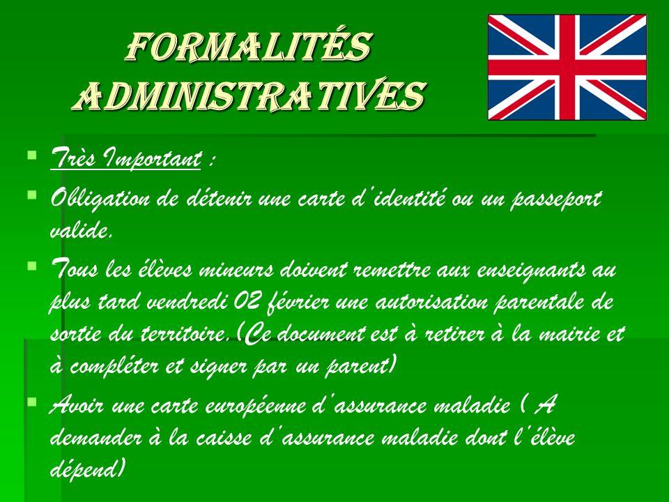 Formalités administratives Très Important : Obligation de détenir une carte didentité ou un passeport valide. Tous les élèves mineurs doivent remettre