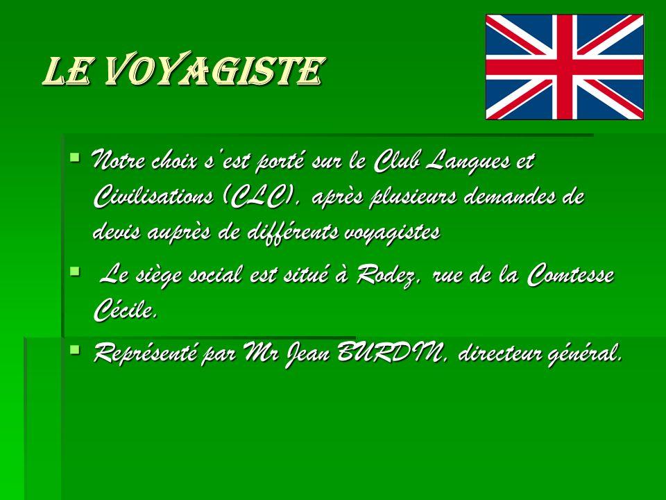 Le voyagiste Notre choix sest porté sur le Club Langues et Civilisations (CLC), après plusieurs demandes de devis auprès de différents voyagistes Notr