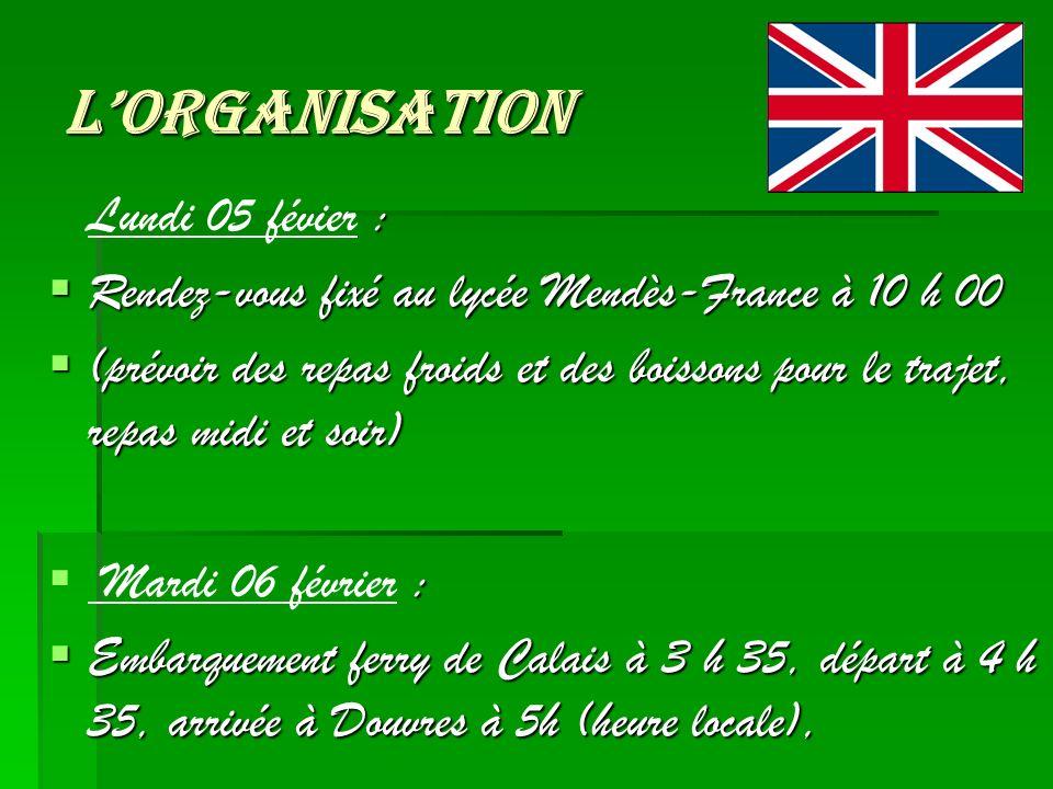 Lorganisation : Lundi 05 févier : Rendez-vous fixé au lycée Mendès-France à 10 h 00 Rendez-vous fixé au lycée Mendès-France à 10 h 00 (prévoir des rep