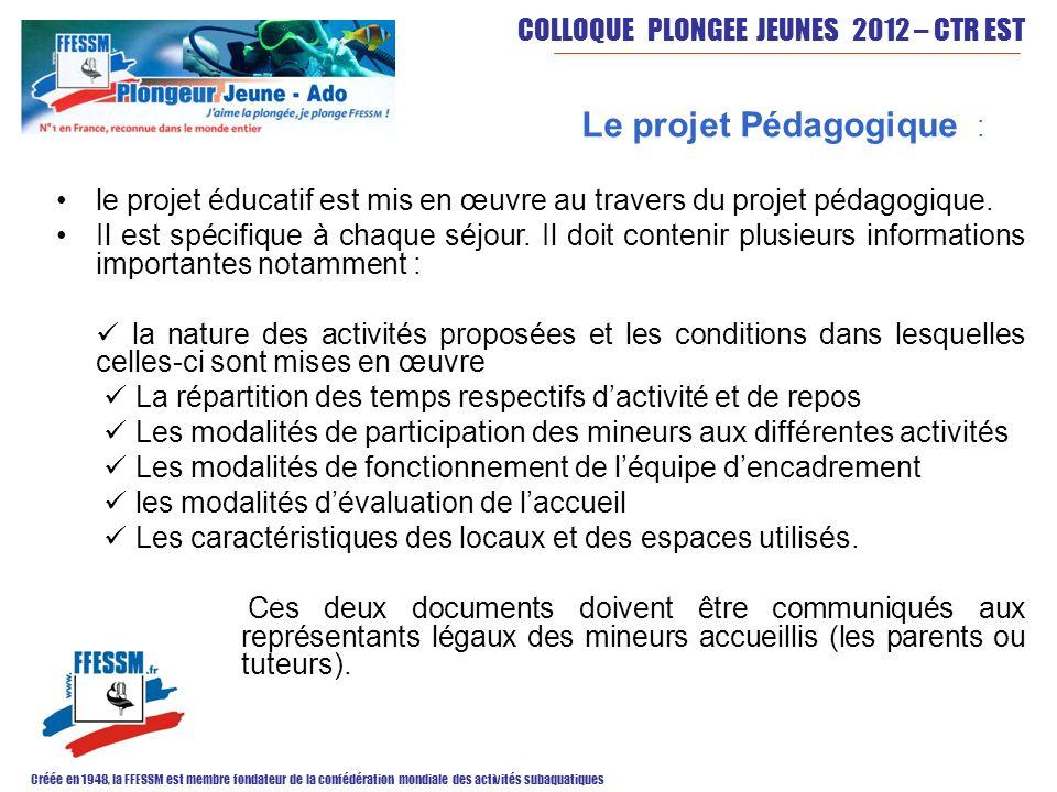 COLLOQUE PLONGEE JEUNES 2012 – CTR EST Créée en 1948, la FFESSM est membre fondateur de la confédération mondiale des activités subaquatiques Le proje
