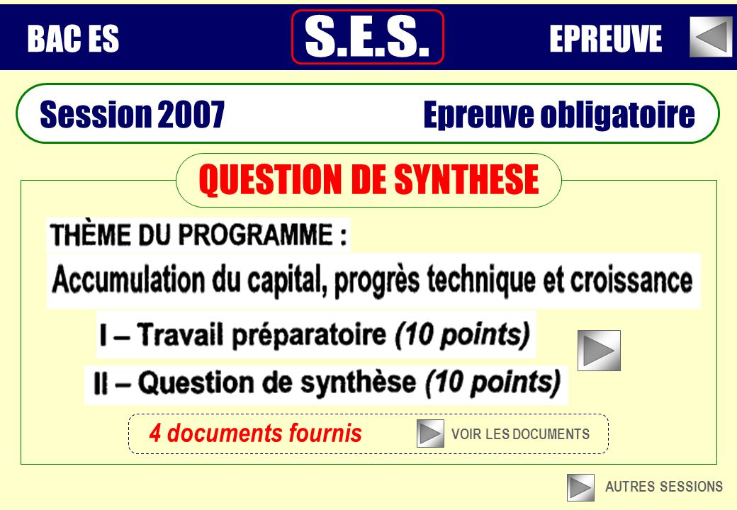 QUESTION DE SYNTHESE 4 documents fournis VOIR LES DOCUMENTS AUTRES SESSIONS Session 2007 Epreuve obligatoire BAC ES EPREUVE
