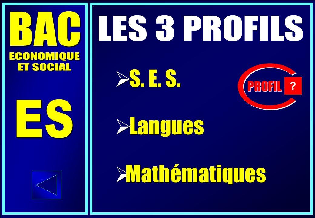 S. E. S. Langues Mathématiques S. E. S. Langues Mathématiques PROFIL