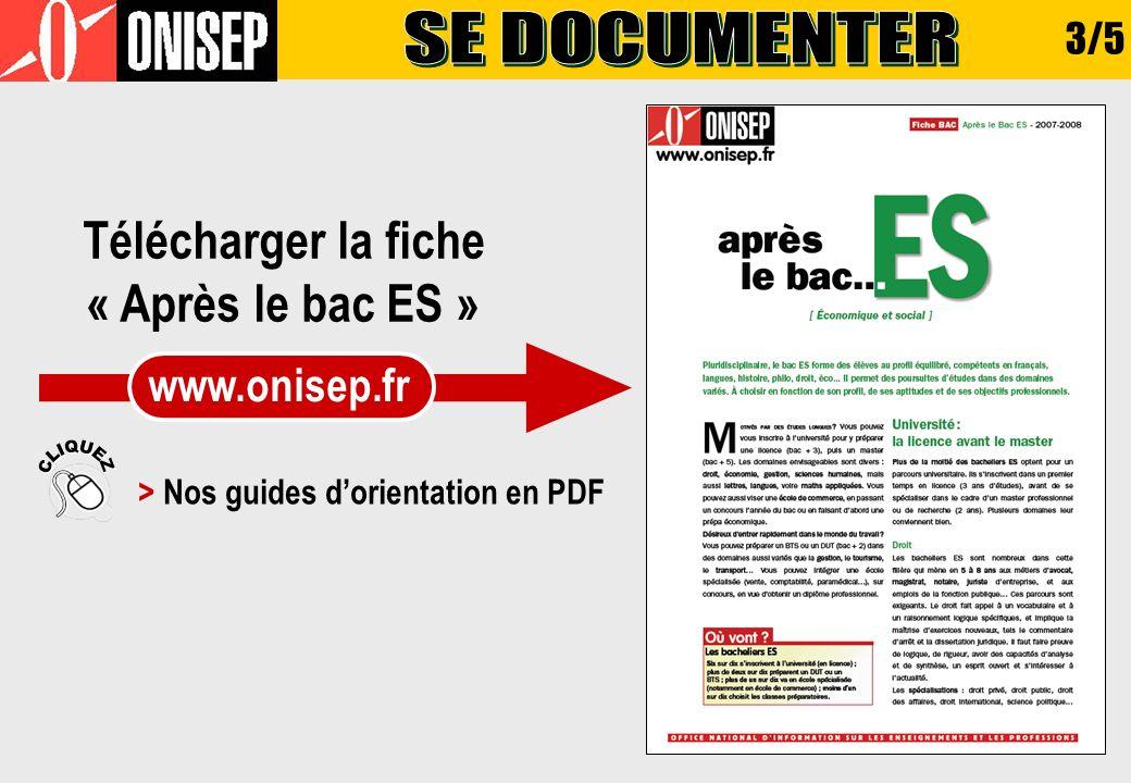 Télécharger la fiche « Après le bac ES » www.onisep.fr > Nos guides dorientation en PDF 3/5