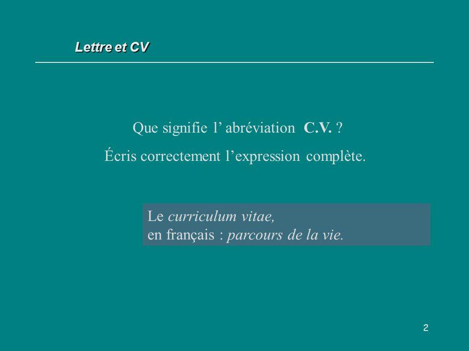 2 Le curriculum vitae, en français : parcours de la vie.