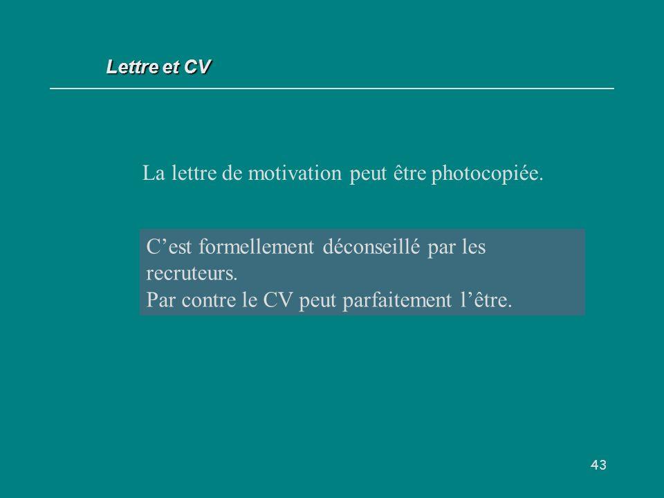 43 La lettre de motivation peut être photocopiée.