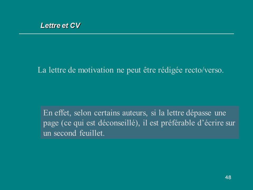 48 La lettre de motivation ne peut être rédigée recto/verso.