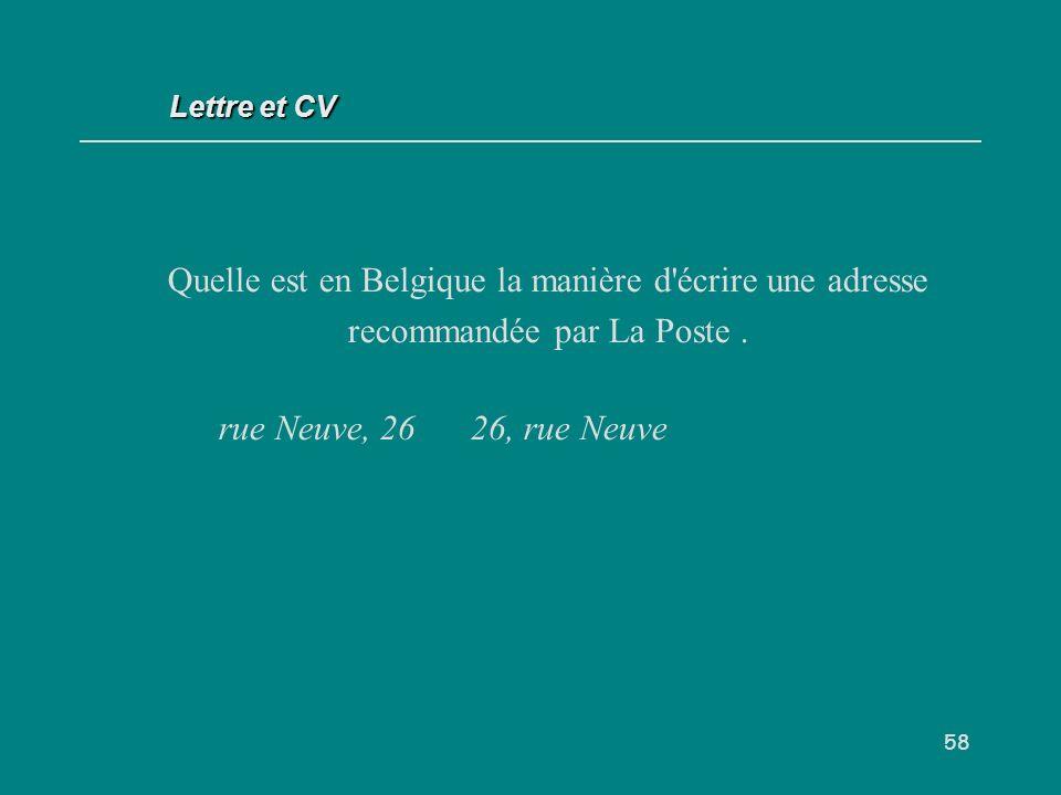 58 Quelle est en Belgique la manière d écrire une adresse recommandée par La Poste.