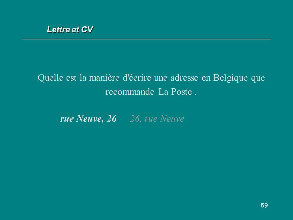 59 Quelle est la manière d écrire une adresse en Belgique que recommande La Poste.