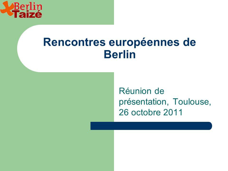 Rencontres européennes de Berlin Réunion de présentation, Toulouse, 26 octobre 2011