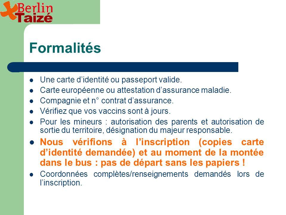 Formalités Une carte didentité ou passeport valide.