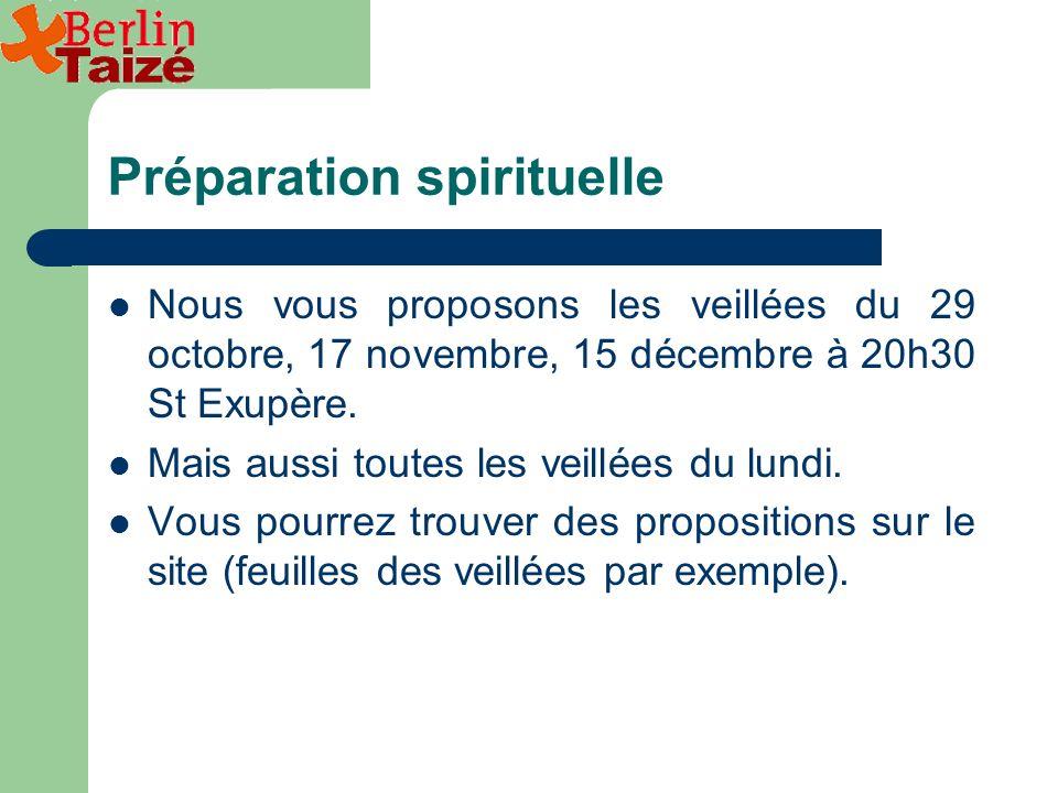 Préparation spirituelle Nous vous proposons les veillées du 29 octobre, 17 novembre, 15 décembre à 20h30 St Exupère.