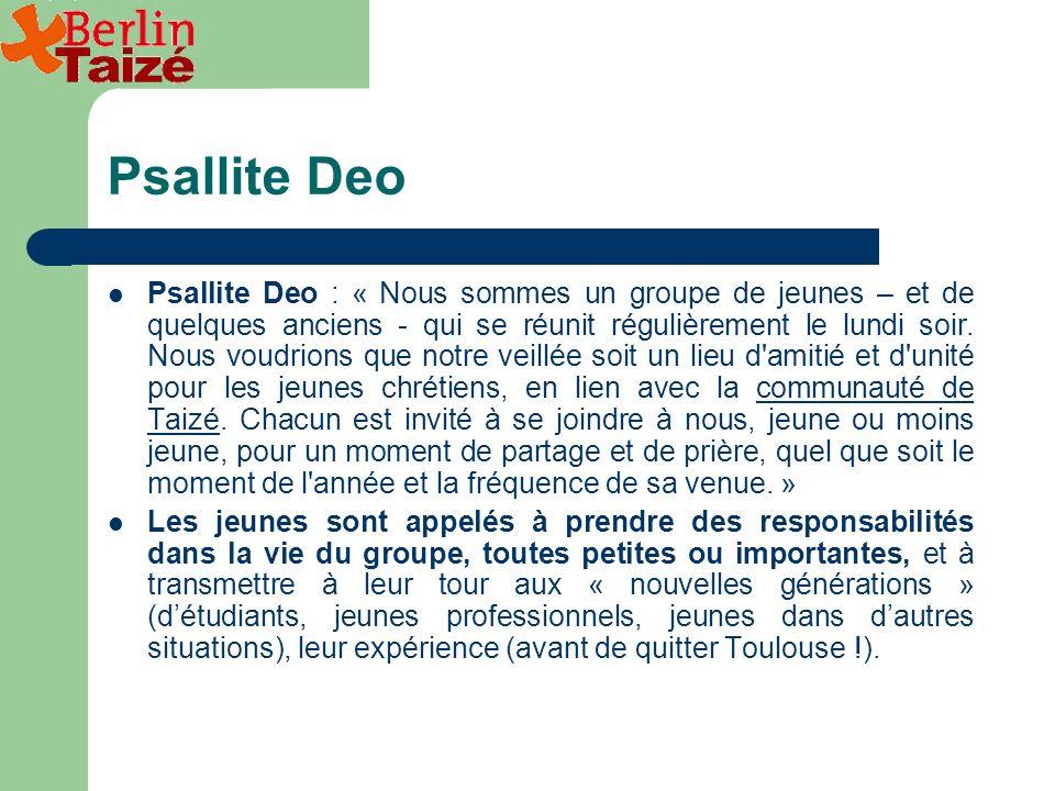Psallite Deo Psallite Deo : « Nous sommes un groupe de jeunes – et de quelques anciens - qui se réunit régulièrement le lundi soir.