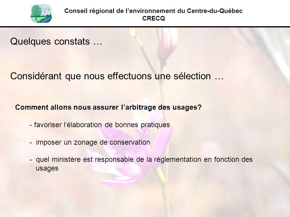 Conseil régional de lenvironnement du Centre-du-Québec CRECQ Quelques constats … Considérant que nous effectuons une sélection … Comment allons nous a