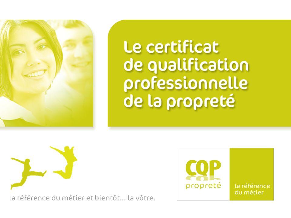 Le CQP propreté, cest… Comme dans dautres secteurs (par exemple, le bâtiment ou lagroalimentaire) les salariés de la Propreté peuvent aujourdhui, en fonction de leur expérience, tenter dobtenir un diplôme professionnel : le Certificat de Qualification Professionnelle.