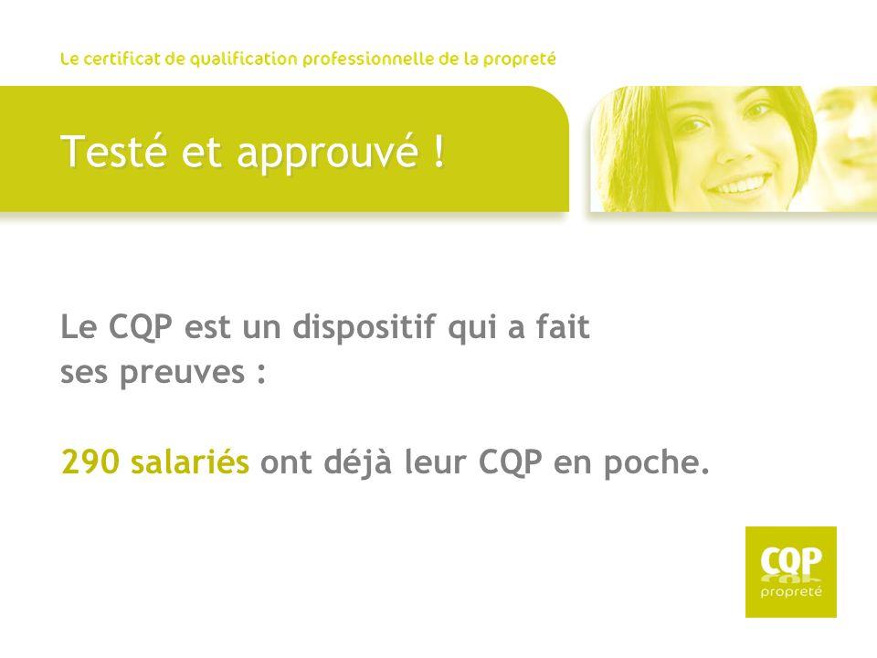 Testé et approuvé ! Le CQP est un dispositif qui a fait ses preuves : 290 salariés ont déjà leur CQP en poche.