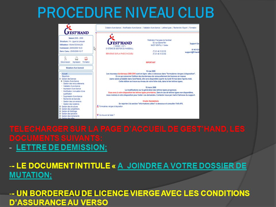 PROCEDURE NIVEAU CLUB TELECHARGER SUR LA PAGE DACCUEIL DE GESTHAND, LES DOCUMENTS SUIVANTS: - LETTRE DE DEMISSION;LETTRE DE DEMISSION; -- LE DOCUMENT