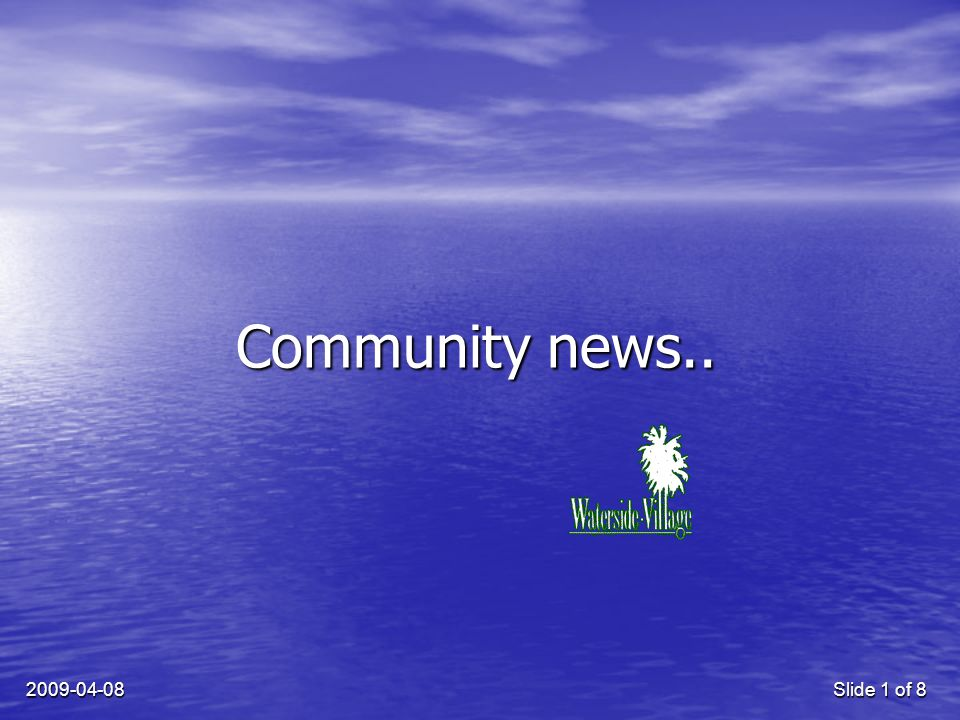 Slide 1 of 8 Community news..