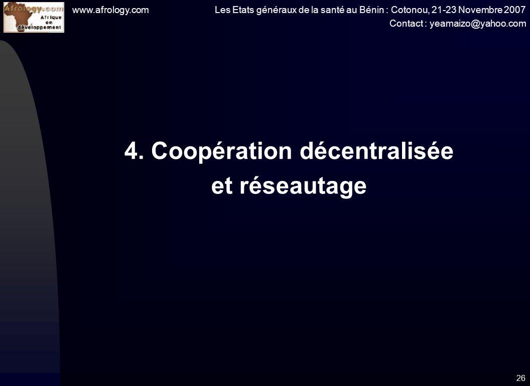 www.afrology.com Les Etats généraux de la santé au Bénin : Cotonou, 21-23 Novembre 2007 Contact : yeamaizo@yahoo.com 26 4.