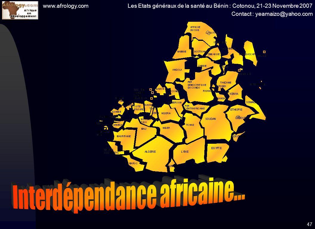 www.afrology.com Les Etats généraux de la santé au Bénin : Cotonou, 21-23 Novembre 2007 Contact : yeamaizo@yahoo.com 47