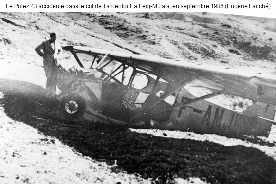 Le Potez 43 accidenté dans le col de Tamentout, à Fedj-Mzala, en septembre 1936 (Eugène Fauché)