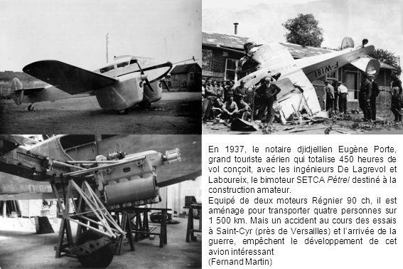 En 1937, le notaire djidjellien Eugène Porte, grand touriste aérien qui totalise 450 heures de vol conçoit, avec les ingénieurs De Lagrevol et Laboure