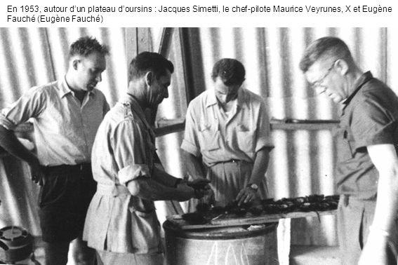 En 1953, autour dun plateau doursins : Jacques Simetti, le chef-pilote Maurice Veyrunes, X et Eugène Fauché (Eugène Fauché)