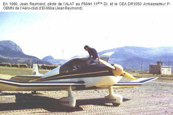 En 1960, Jean Reymond, pilote de lALAT au PMAH 11 ème DI, et le CEA DR1050 Ambassadeur F- OBMN de lAéro-club dEl-Milia (Jean Reymond)