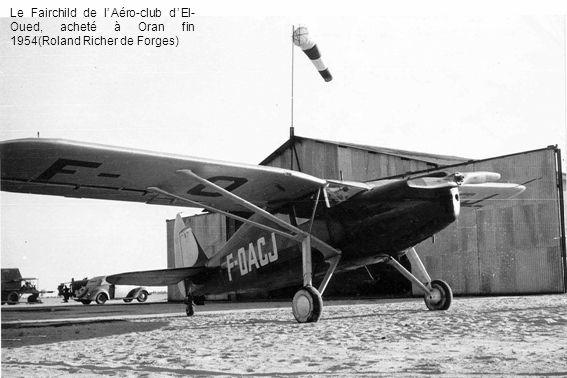 Le Fairchild de lAéro-club dEl- Oued, acheté à Oran fin 1954(Roland Richer de Forges)