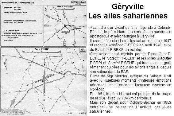 Géryville Les ailes sahariennes Avant dentrer vivant dans la légende à Colomb- Béchar, le père Harmel a exercé son sacerdoce apostolique et aéronautiq