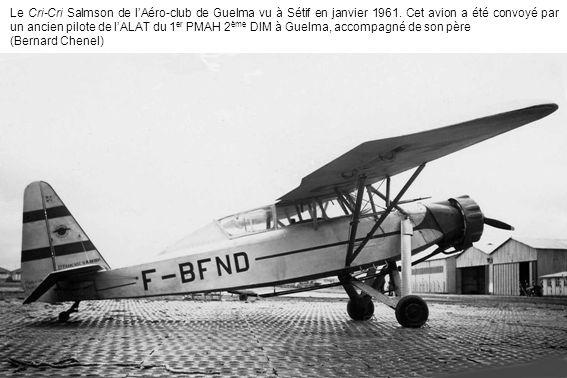 Le Cri-Cri Salmson de lAéro-club de Guelma vu à Sétif en janvier 1961. Cet avion a été convoyé par un ancien pilote de lALAT du 1 er PMAH 2 ème DIM à