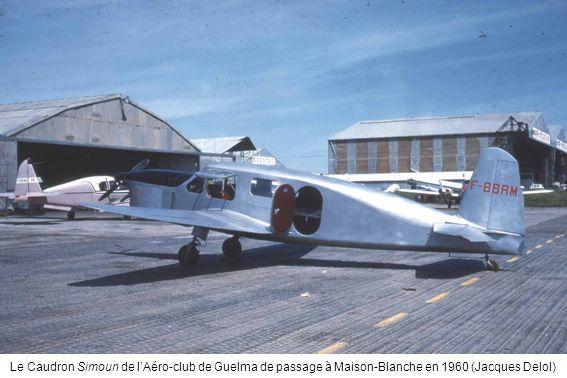 Le Caudron Simoun de lAéro-club de Guelma de passage à Maison-Blanche en 1960 (Jacques Delol)