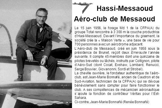 Hassi-Messaoud Le 15 juin 1956, le forage Md 1 de la CFPA(A) du groupe Total rencontre à 3 300 m la couche productrice dHasi-Messaoud. Devant limporta