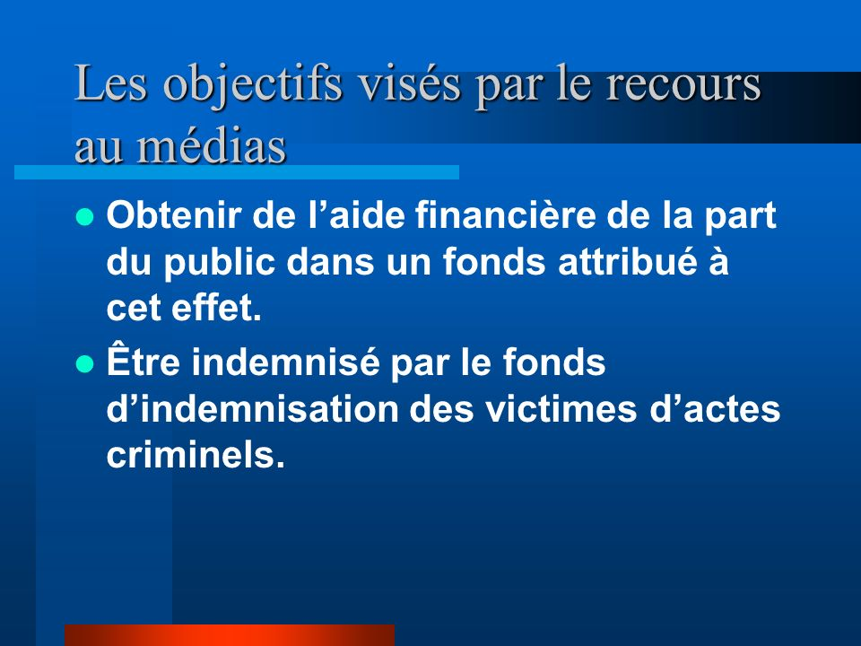 Les objectifs visés par le recours au médias Demander au ministre de la justice fédérale de criminaliser le harcèlement au travail. Obtenir une collab