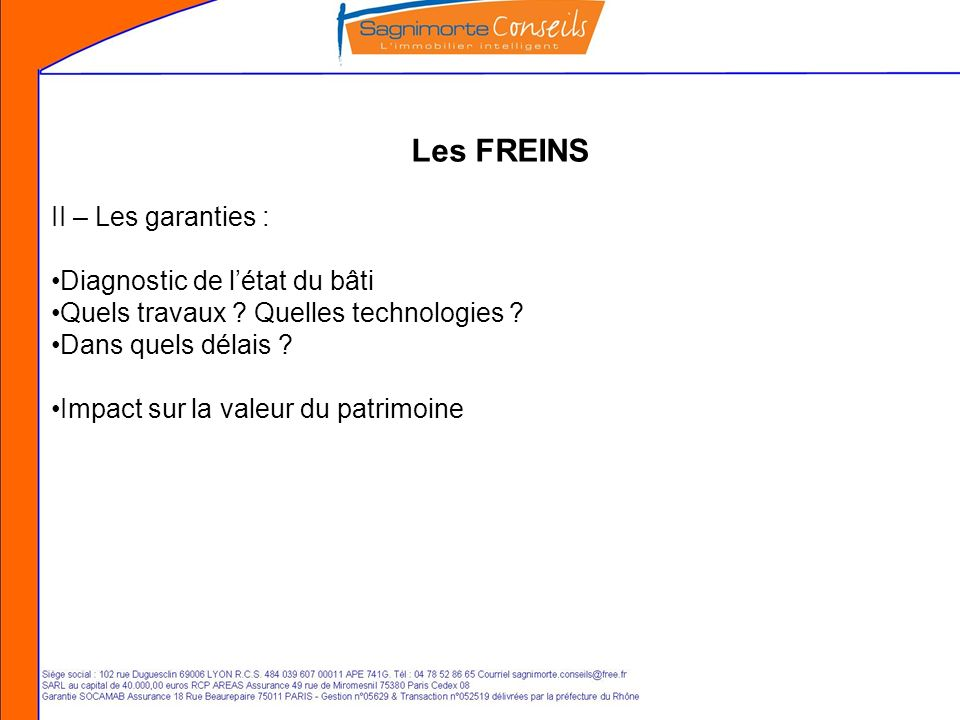 Les FREINS II – Les garanties : Diagnostic de létat du bâti Quels travaux .